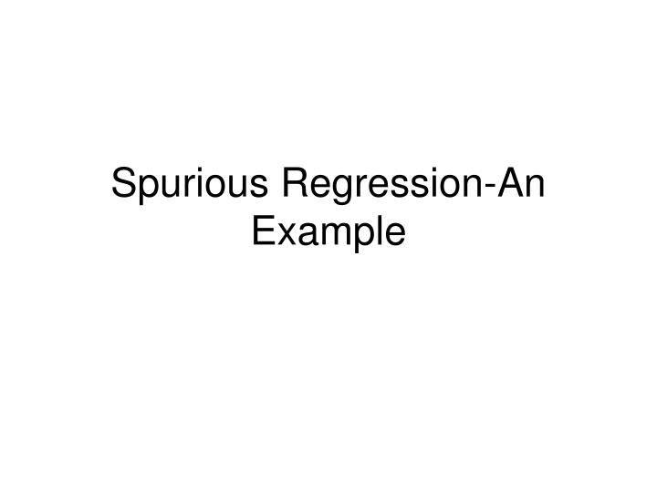 spurious regression an example n.