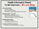 health information needs to be improved we can help
