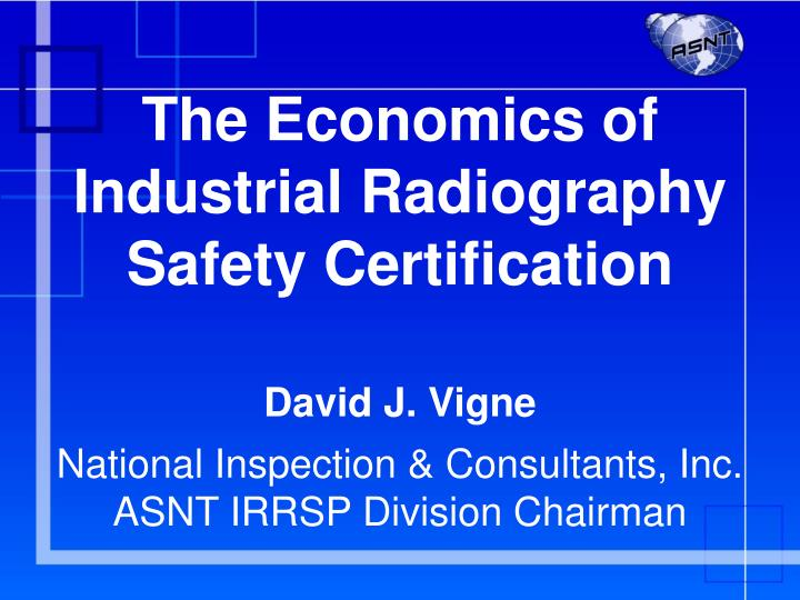 the economics of industrial radiography safety certification n.