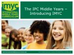 the ipc middle years introducing imyc