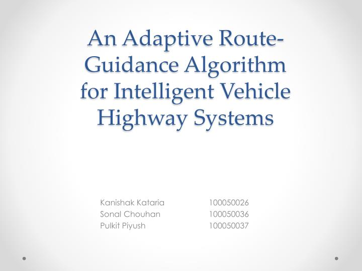 an adaptive route guidance algorithm for intelligent vehicle highway systems n.