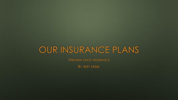 our insurance plans n.