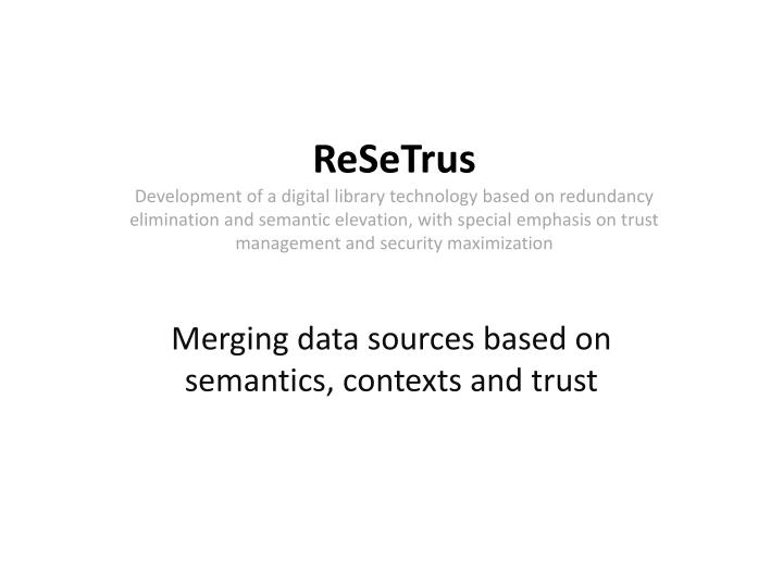 merging data sources based on semantics contexts and trust n.