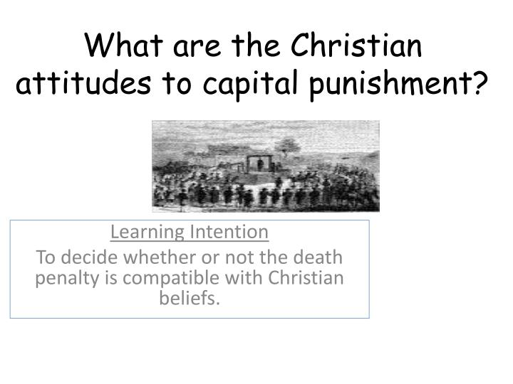 What are the christian attitudes to capital punishment