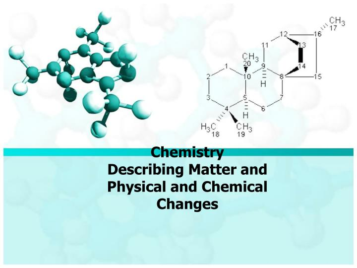 chemistry describing matter and physical and chemical changes n.