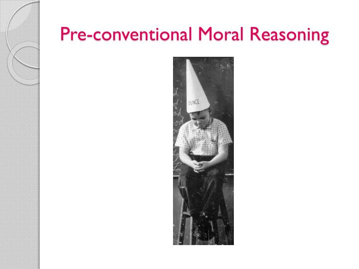Pre-conventional Moral Reasoning