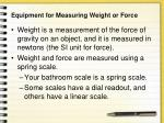 equipment for measuring weight or force