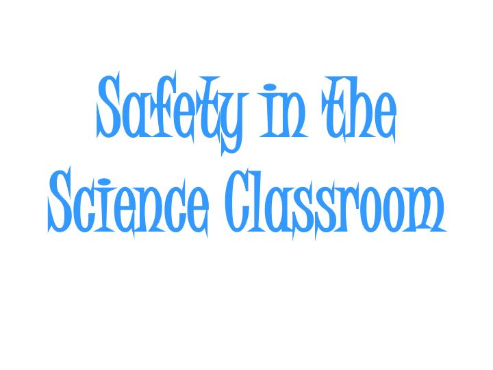 safety in the science classroom n.