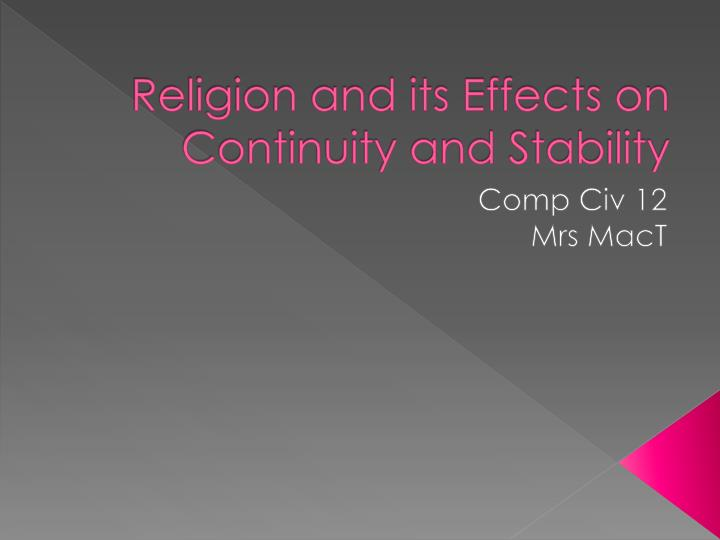 religion and its effects on continuity and stability n.