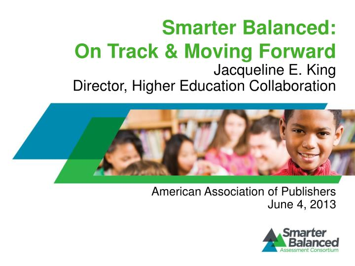smarter balanced on track moving forward n.
