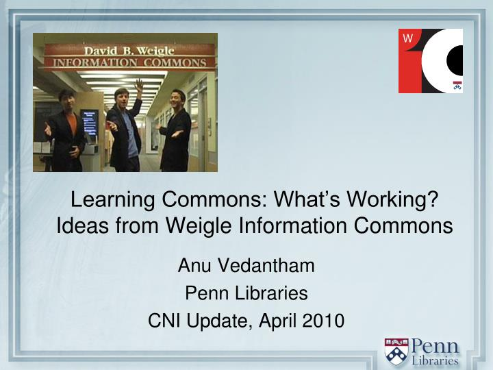 learning commons what s working ideas from weigle information commons n.