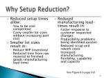 why setup reduction