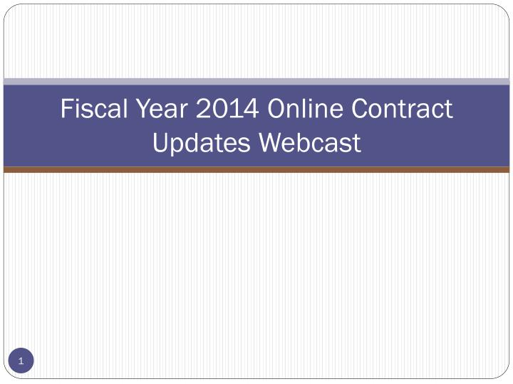 fiscal year 2014 online contract updates webcast n.