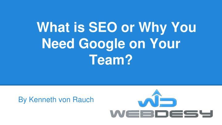 What is seo or why you need google on your team