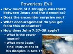 powerless evil