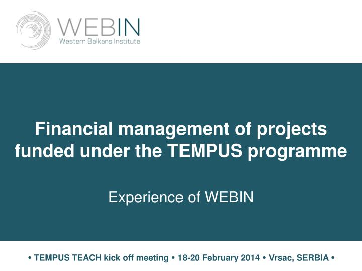 financial management of projects funded under the tempus programme experience of webin n.
