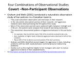 four combinations of observational studies co vert non participant observations
