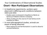 four combinations of observational studies overt non participant observations
