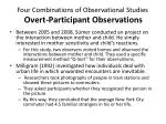 four combinations of observational studies overt participant observations