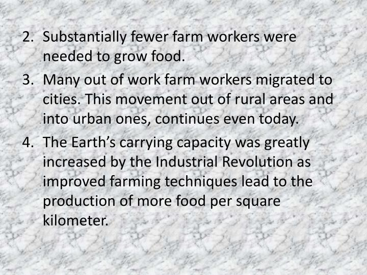 Substantially fewer farm workers were needed to grow food.