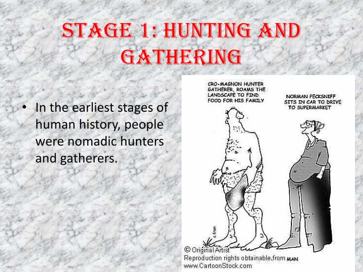 Stage 1: Hunting and Gathering