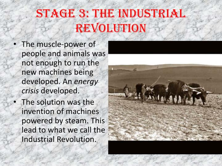 Stage 3: The Industrial Revolution