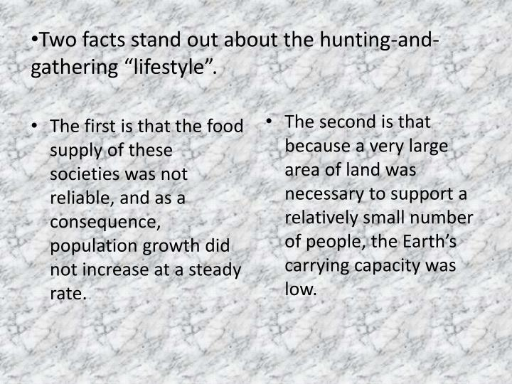 "Two facts stand out about the hunting-and-      gathering ""lifestyle""."