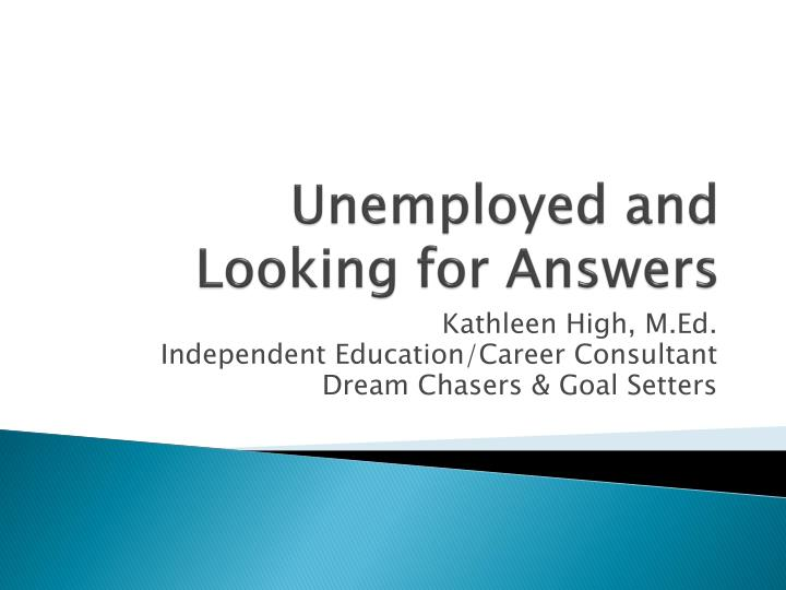 unemployed and looking for answers n.