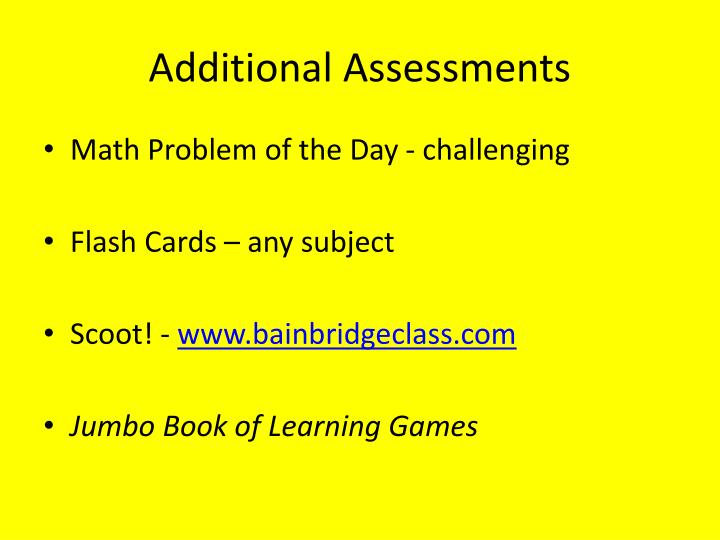 Additional Assessments