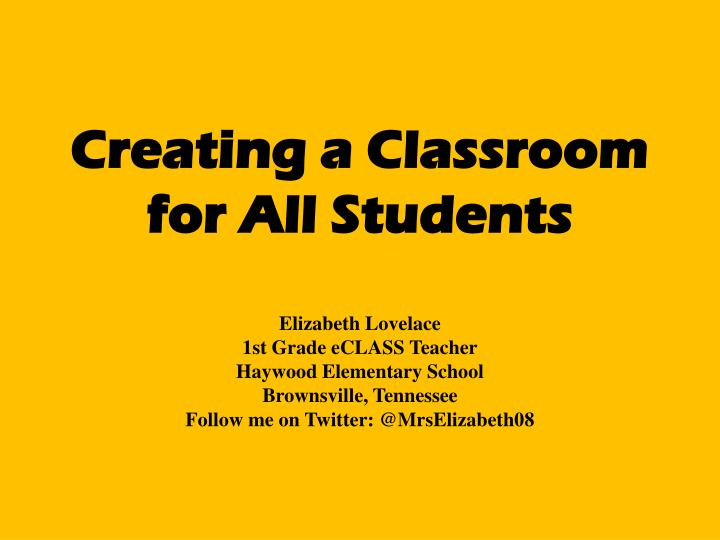 Creating a classroom for all students
