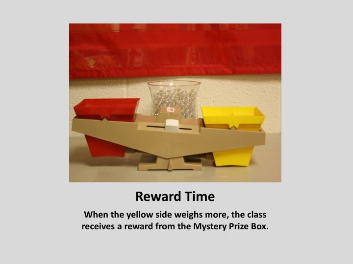 Reward Time