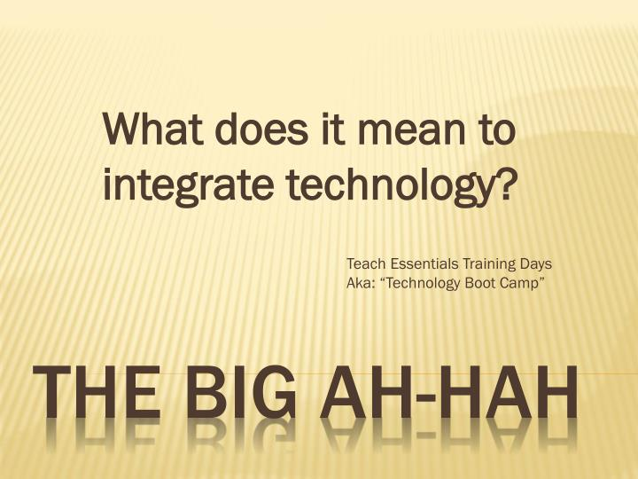 what does it mean to integrate technology n.