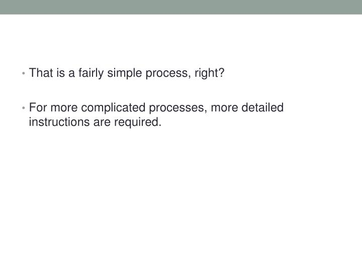 That is a fairly simple process, right?