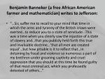 benjamin banneker a free african american farmer and mathematician writes to jefferson