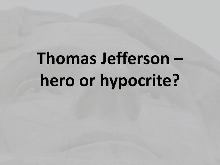 was jefferson a hypocrite