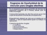 programa de oportunidad de la atenci n para cirug as electivas