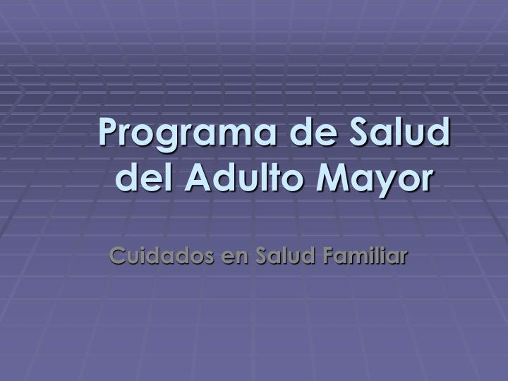programa de salud del adulto mayor n.
