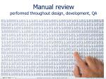 manual review performed throughout design development qa