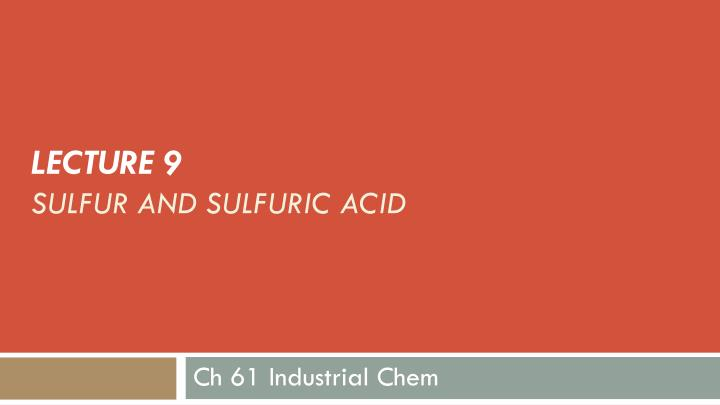 lecture 9 sulfur and sulfuric acid n.
