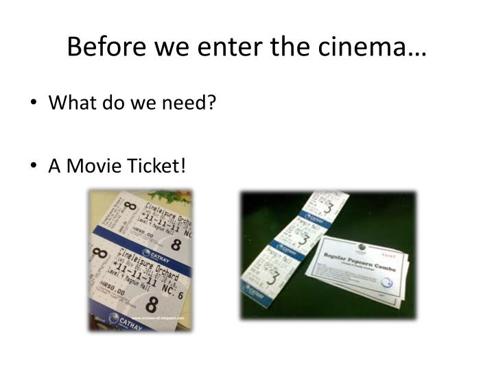 Before we enter the cinema…