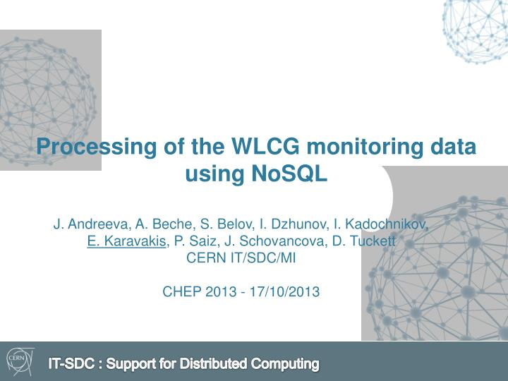 processing of the wlcg monitoring data using nosql n.