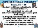 caracteristici ale fariseilor luca 15 18