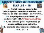 caracteristici ale fariseilor luca 15 181