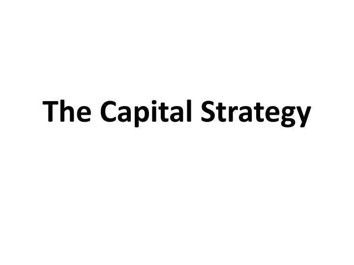 the capital strategy n.