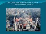 arquitectura bizantina santa sofia constantinopla siglo vi