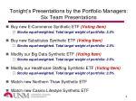 tonight s presentations by the portfolio managers six team presentations