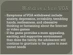 withdrawal from vga