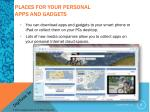 places for your personal apps and gadgets