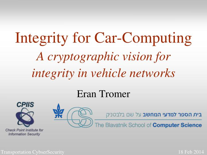 integrity for car computing a cryptographic vision for integrity in vehicle networks n.