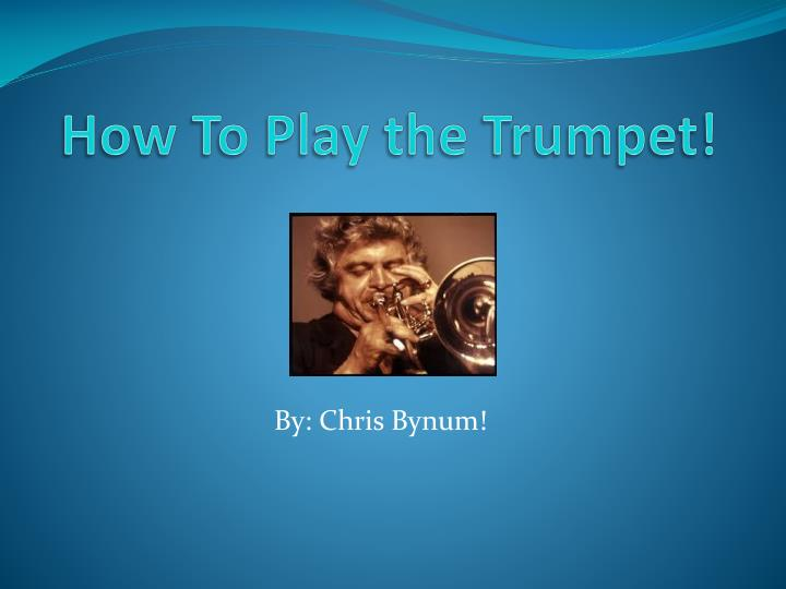 how to play the trumpet n.